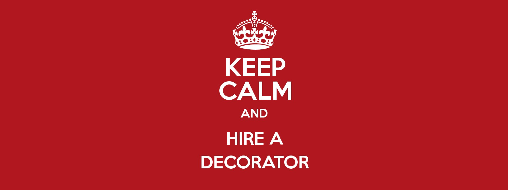 KEEP CALM AND HIRE A DECORATOR Poster