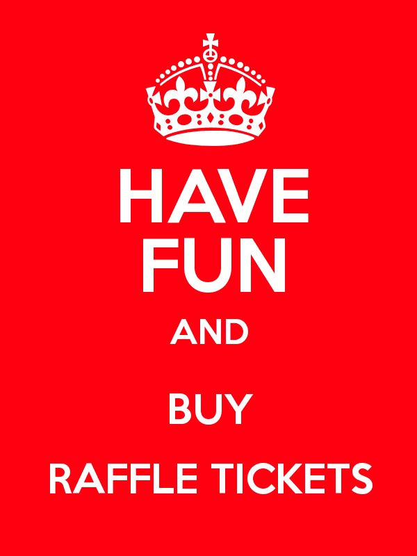have fun and buy raffle tickets poster. Black Bedroom Furniture Sets. Home Design Ideas