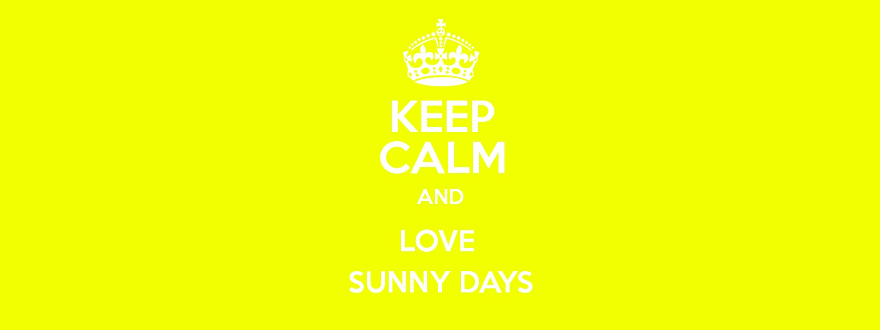 KEEP CALM AND LOVE SUNNY DAYS Poster