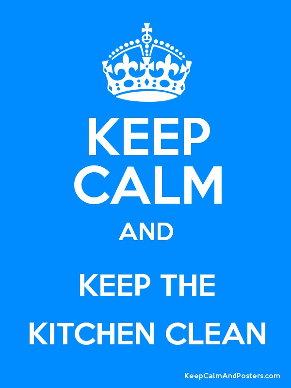 KEEP CALM AND THE KITCHEN CLEAN Poster