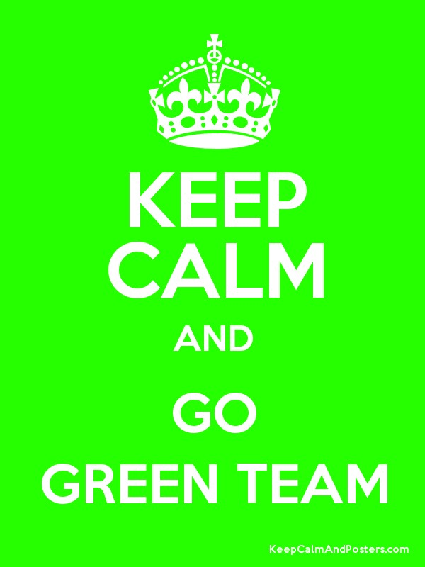 KEEP CALM AND GO GREEN TEAM Poster