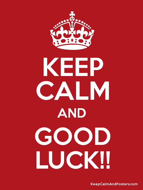 Keep Calm And Good Luck Poster