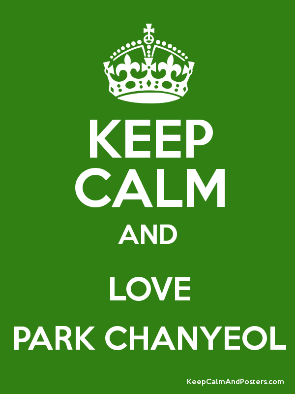 Image result for keep calm and love exo chanyeol