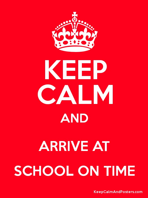 Image result for keep calm and get to school on time