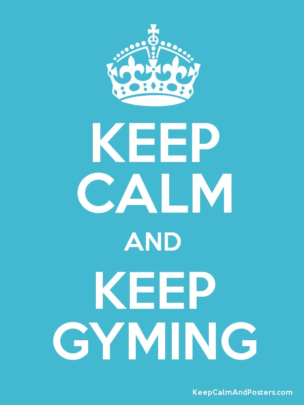 Keep calm and gyming poster