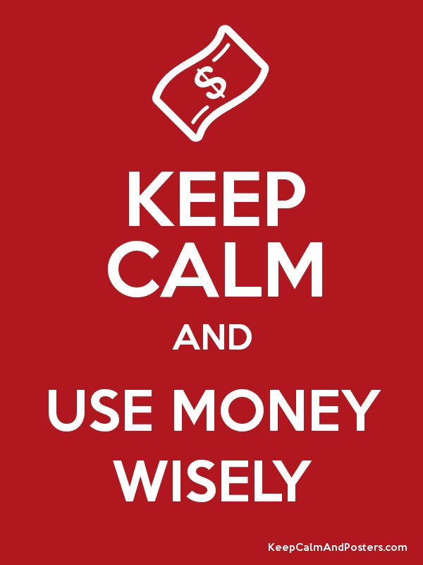 KEEP CALM AND USE MONEY WISELY Poster