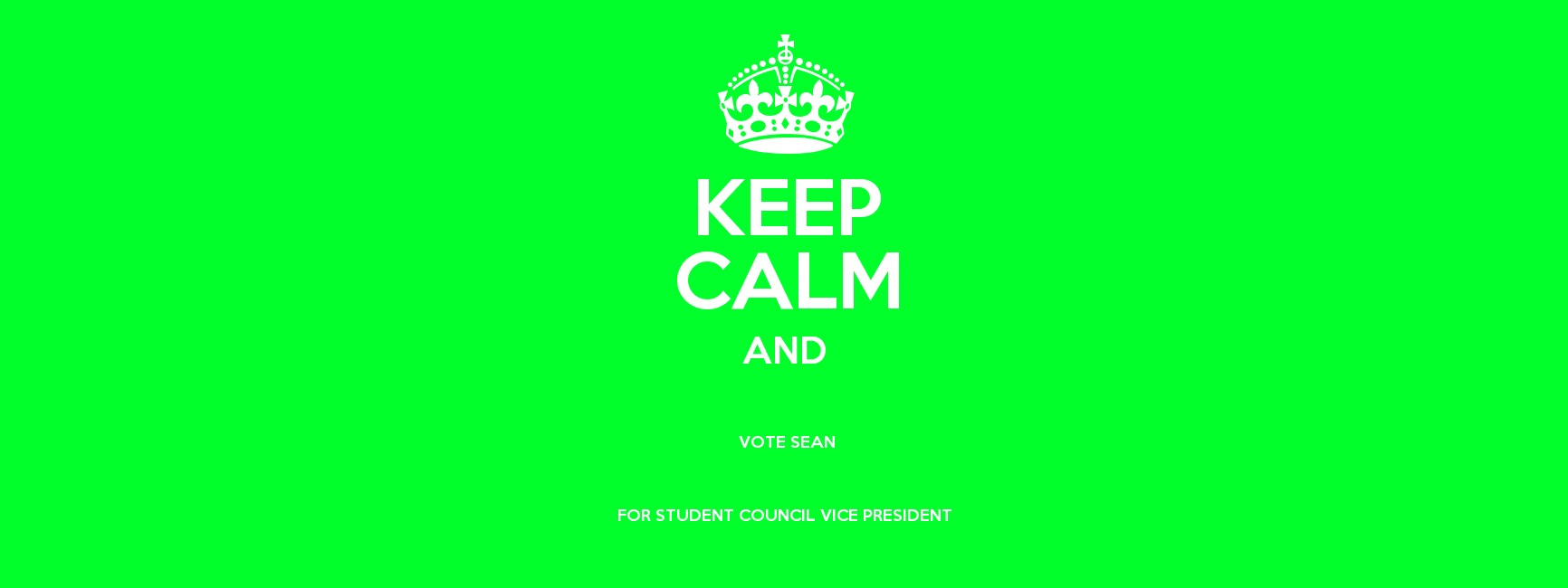 KEEP CALM AND VOTE SEAN FOR STUDENT COUNCIL VICE PRESIDENT - Keep ...
