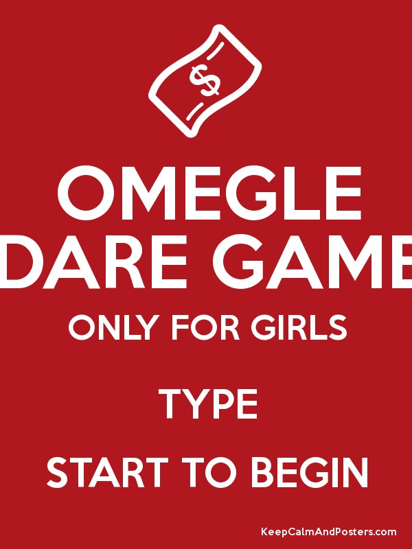 Omegle dare game only for girls type start to begin poster