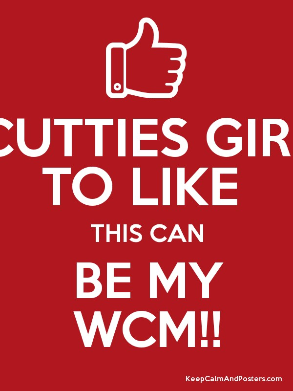CUTTIES GIRL TO LIKE THIS CAN BE MY WCM!! - Keep Calm and Posters ...