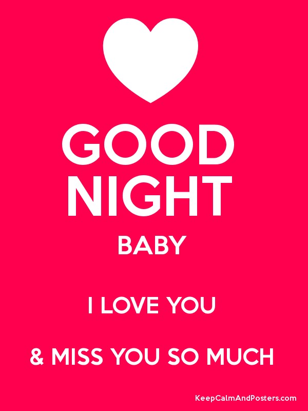 GOOD NIGHT BABY I LOVE YOU & MISS YOU SO MUCH Poster