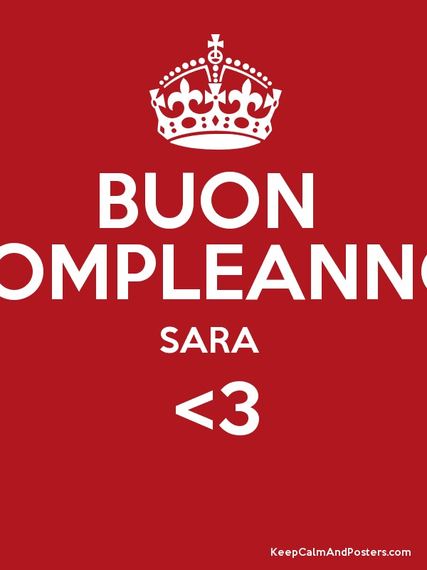 Buon Compleanno Sara 3 Keep Calm And Posters Generator Maker For