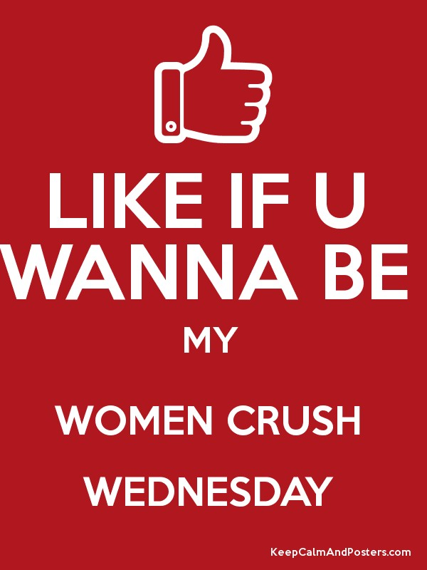Funny Woman Crush Wednesday Meme : Woman crush wednesday quotes quotesgram