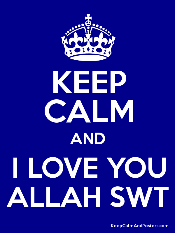 KEEP CALM AND I LOVE YOU ALLAH SWT Poster