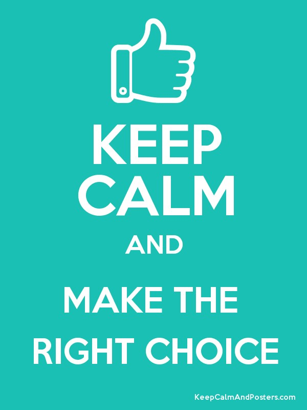 the right choice Right choice lyrics: i feel it now and it won't stop / take me back to the place where we first start / (lie awake thinking, bad thoughts keep creeping) / i'm so.