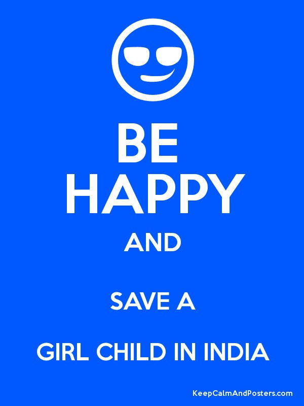 questions about save girl child in india Save girl child is an awareness campaign to save the girl child in india by ensuring their safety as well as to stop the crime against girl child especially female foeticide and gender.