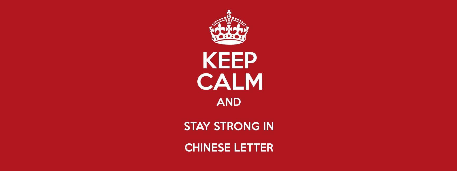 Keep Calm And Stay Strong In Chinese Letter Keep Calm And Posters
