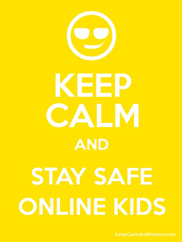 KEEP CALM AND STAY SAFE ONLINE KIDS Poster