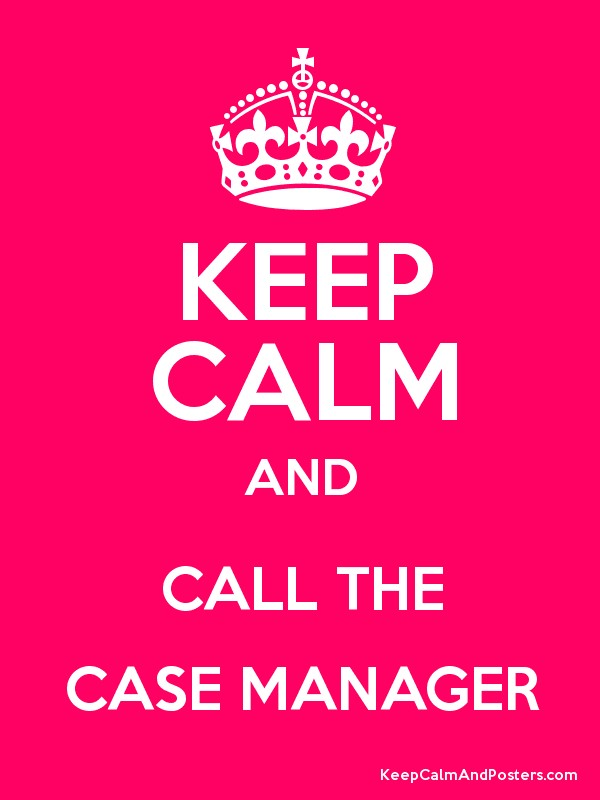 keep calm and call the case manager - keep calm and posters, Sphenoid