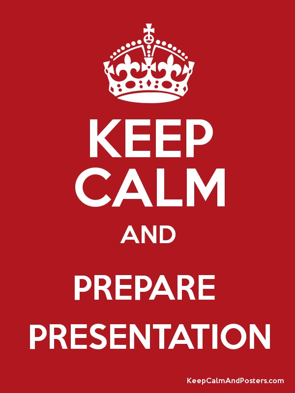 keep calm and prepare presentation keep calm and posters generator