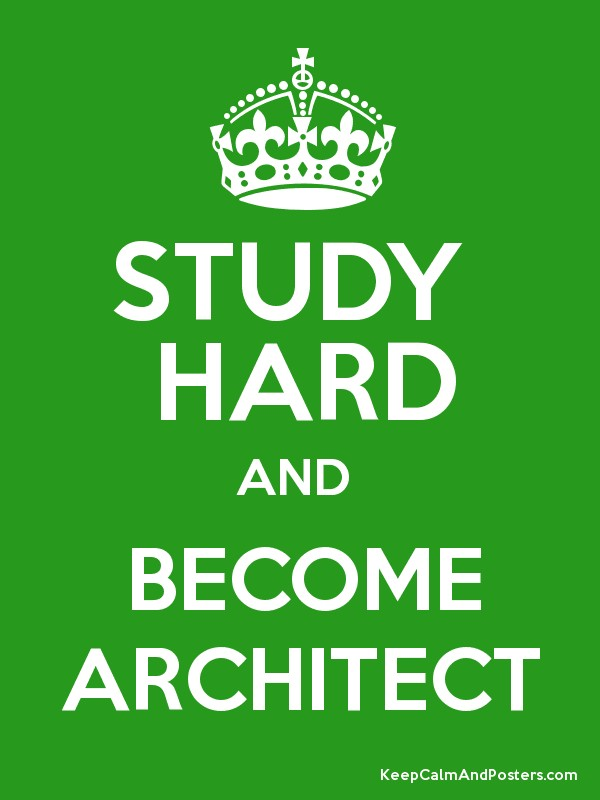 STUDY HARD AND BECOME ARCHITECT Poster