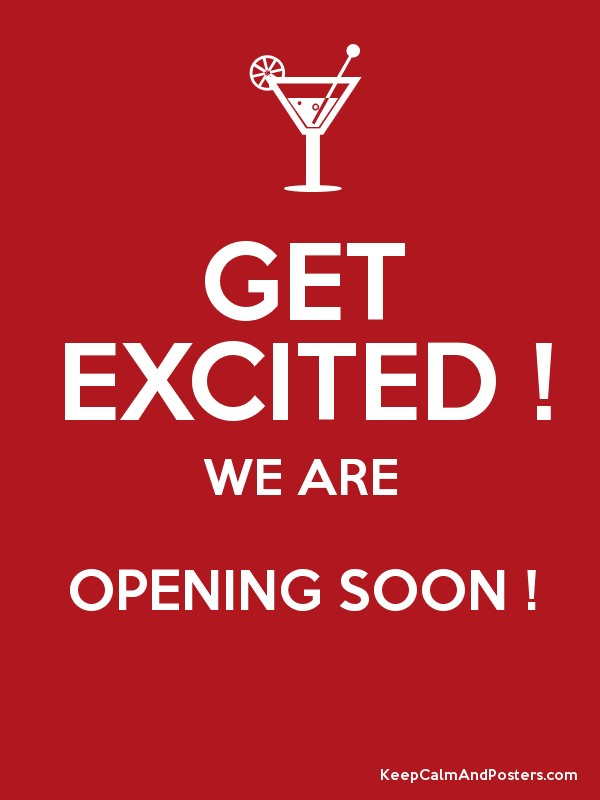 Get Excited We Are Opening Soon Keep Calm And Posters