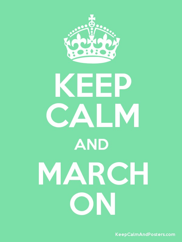 Keep Calm and MARCH ON Poster