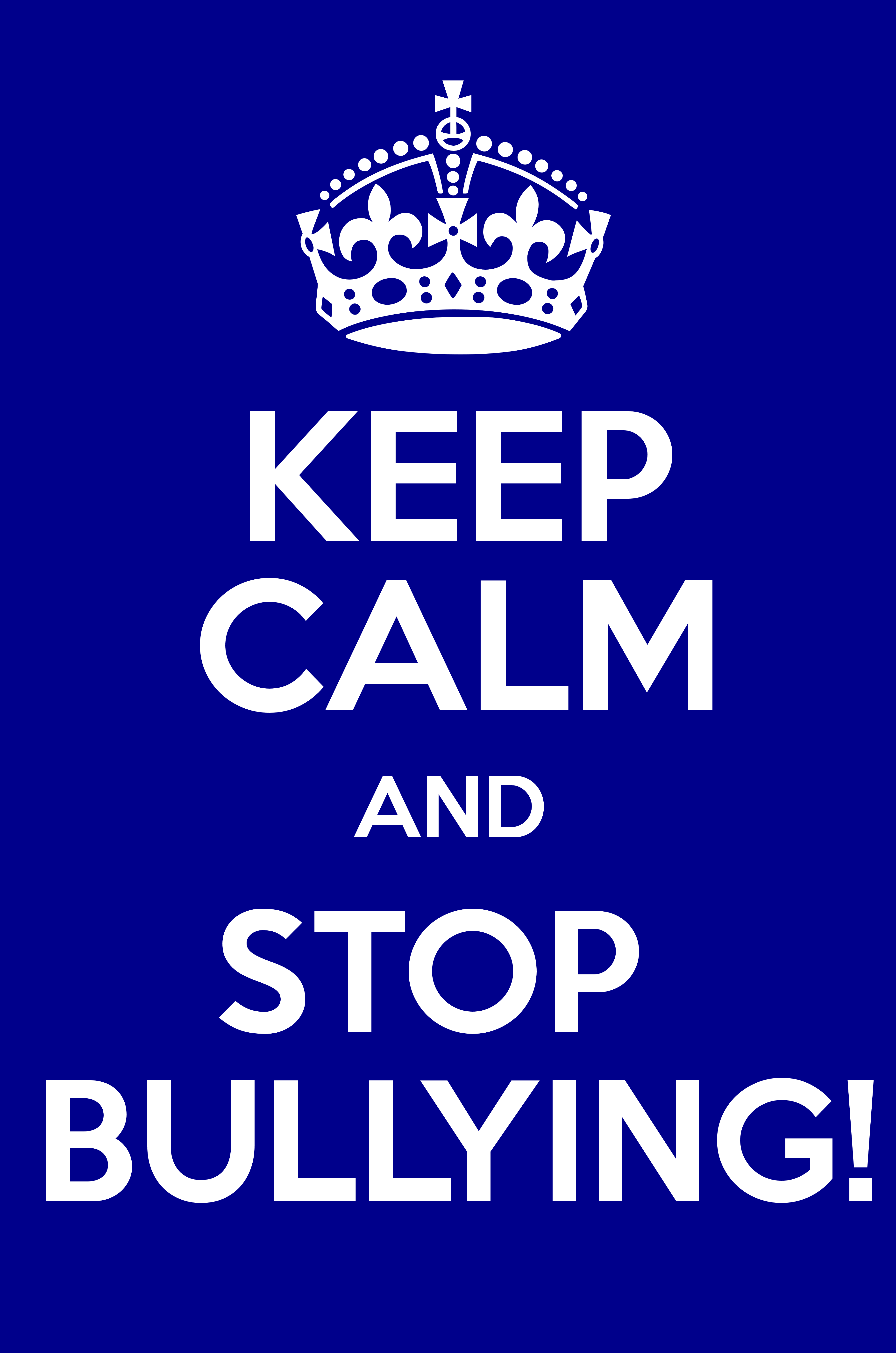 KEEP CALM AND STOP BULLYING! - Keep Calm and Posters ...