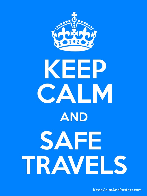KEEP CALM AND SAFE  TRAVELS Poster