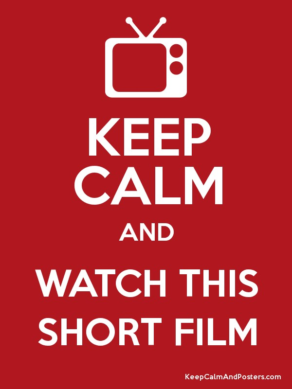 Keep calm and watch this short film keep calm and for Watch balcony short film