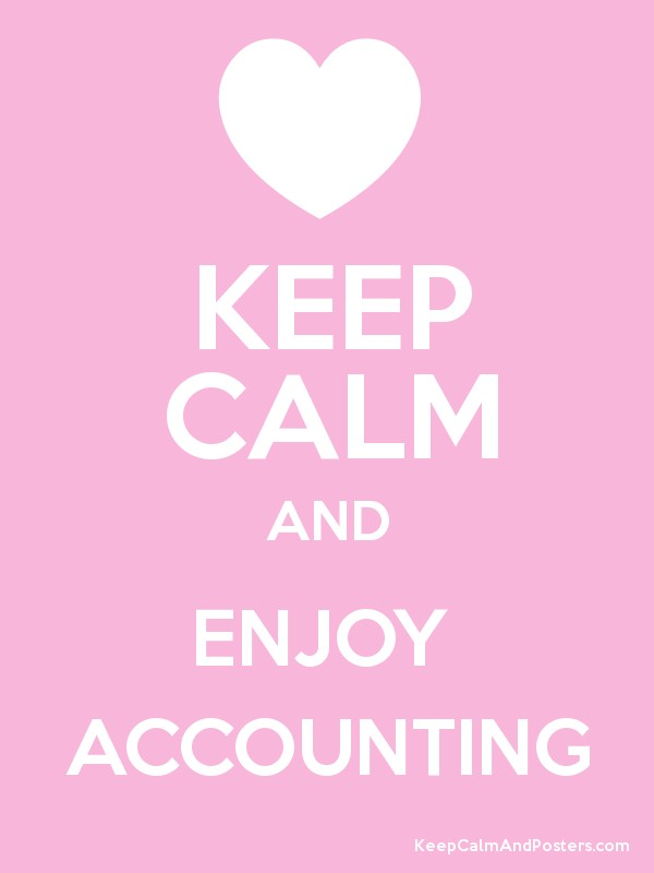 KEEP CALM AND ENJOY ACCOUNTING - Keep Calm and Posters Generator ...