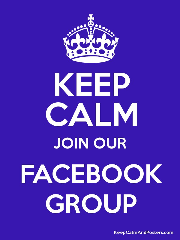 KEEP CALM JOIN OUR FACEBOOK GROUP - Keep Calm and Posters