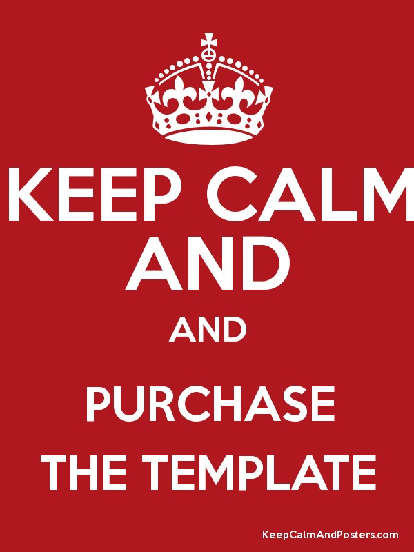 Keep Calm And Purchase The Template Poster