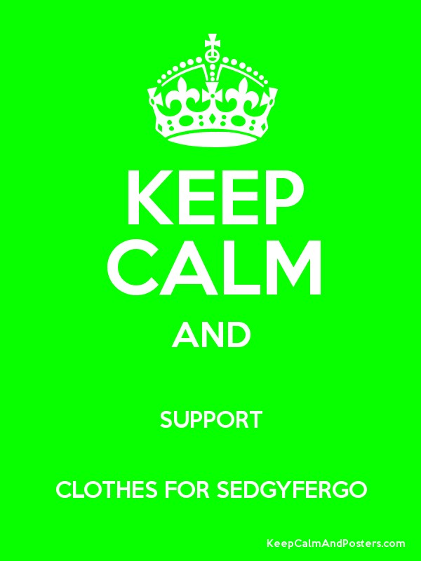 KEEP CALM AND SUPPORT CLOTHES FOR SEDGYFERGO Poster