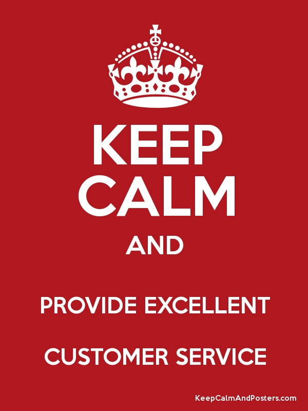 KEEP CALM AND PROVIDE EXCELLENT CUSTOMER SERVICE Poster