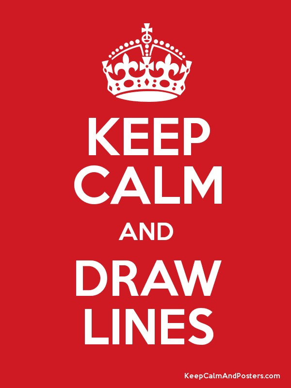Keep Calm and DRAW LINES Poster