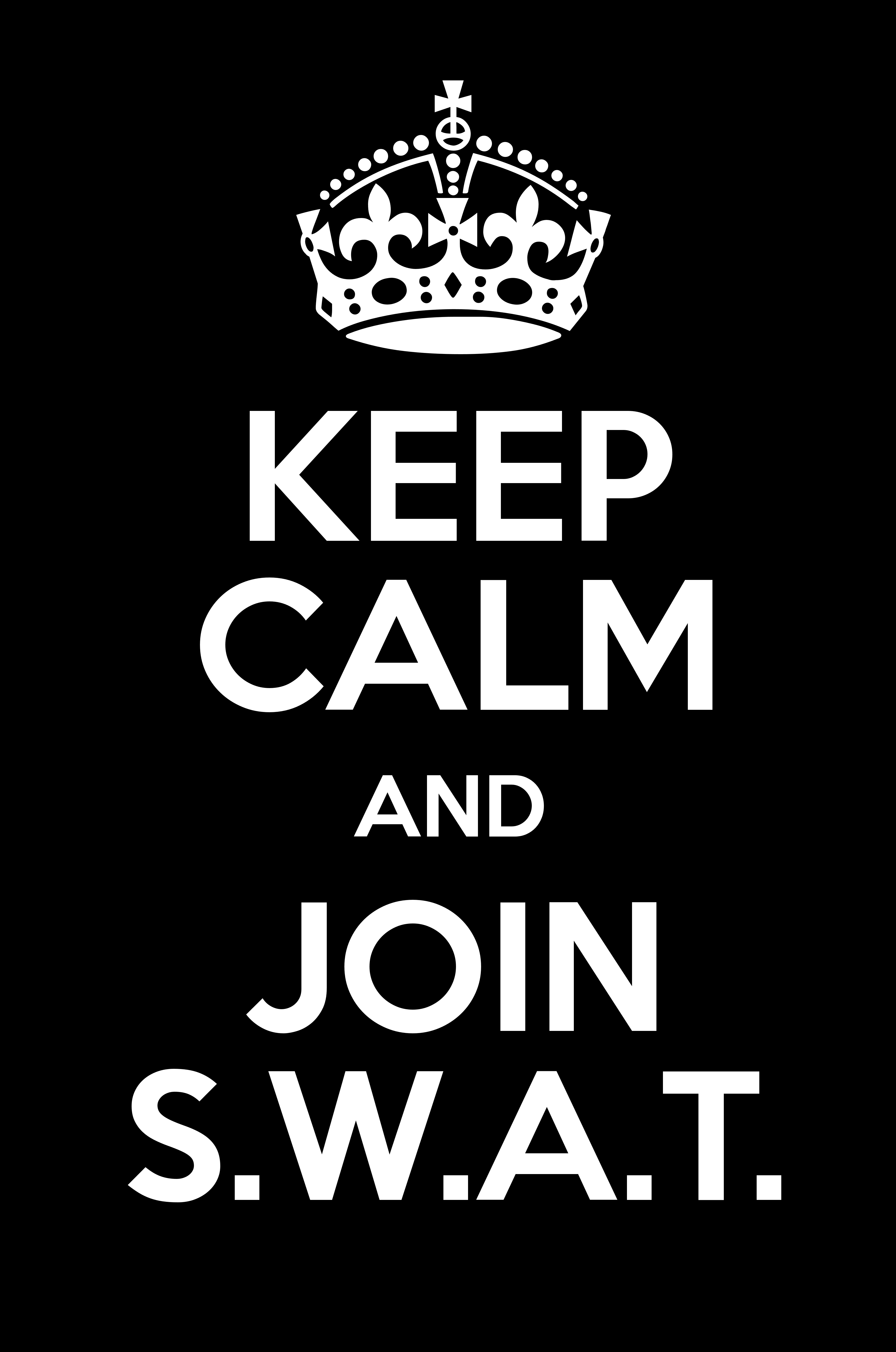 Keep Calm And Join Swat Keep Calm And Posters Generator Maker