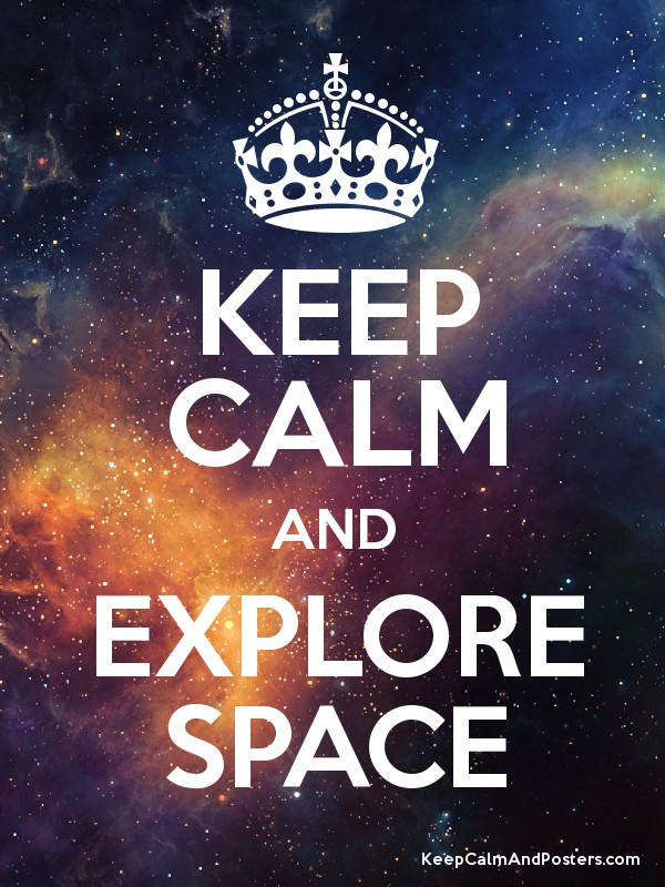 Keep calm and explore space keep calm and posters for Outer space poster design