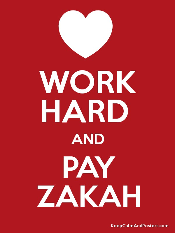 WORK HARD AND PAY ZAKAH - Keep Calm and Posters Generator, Maker ...