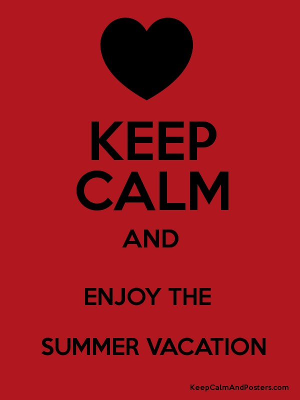 KEEP CALM AND ENJOY THE SUMMER VACATION Poster