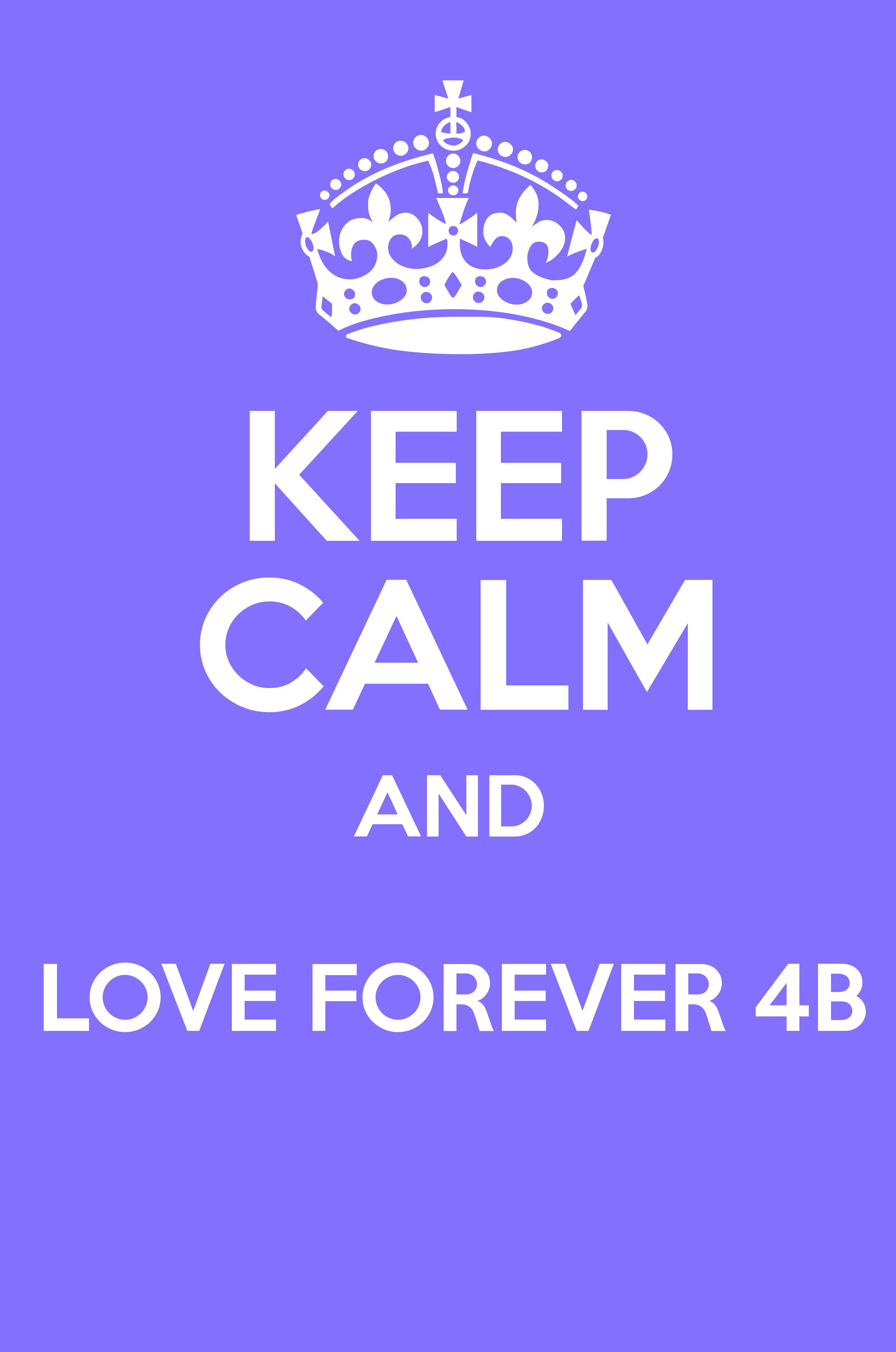 KEEP CALM AND LOVE FOREVER 4B - Keep Calm and Posters