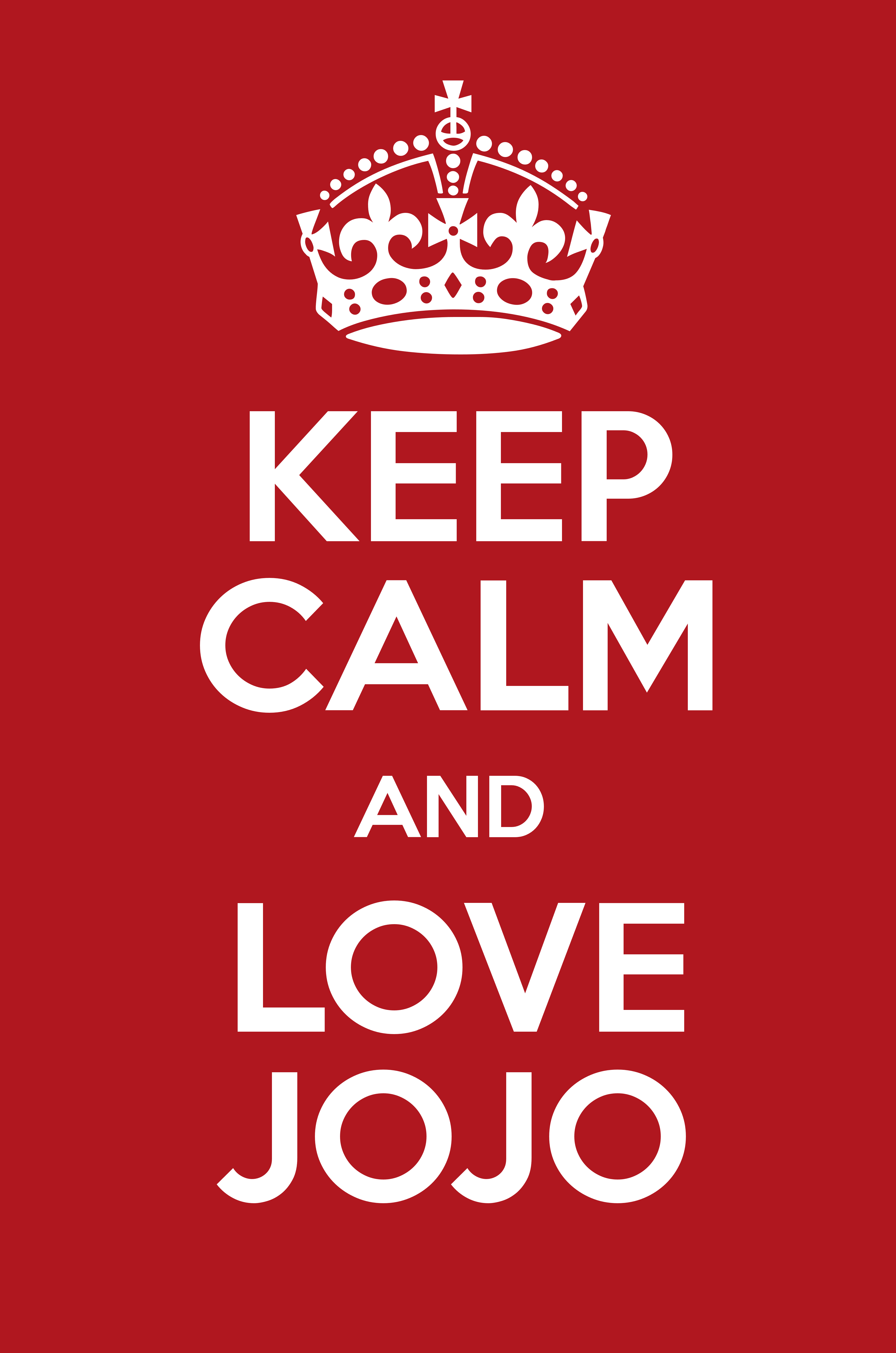 KEEP CALM AND LOVE JOJO - Keep Calm and Posters Generator, Maker For