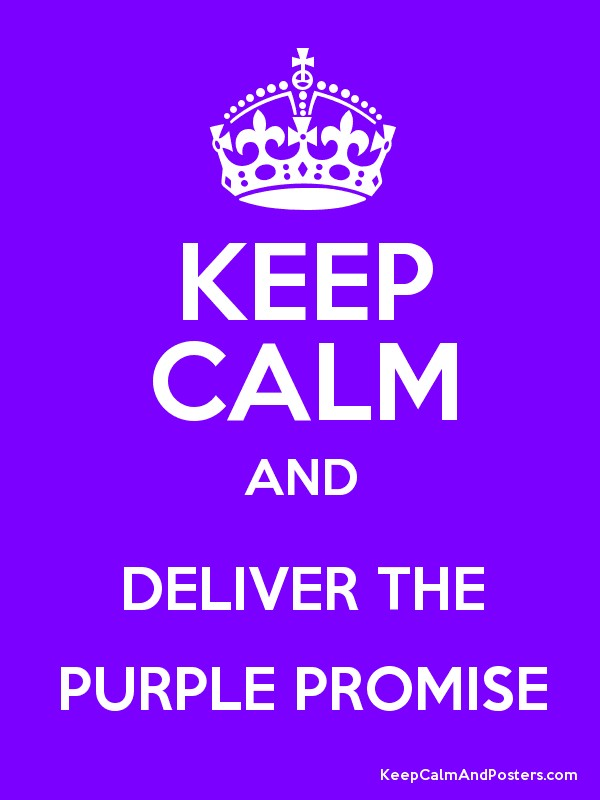 KEEP CALM AND DELIVER THE PURPLE PROMISE Poster