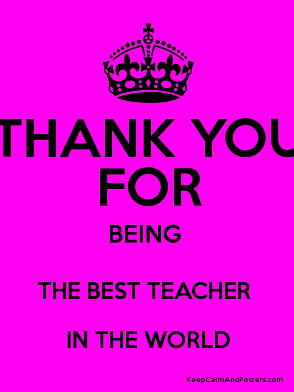 THANK YOU FOR BEING THE BEST TEACHER IN THE WORLD - Keep Calm and ...