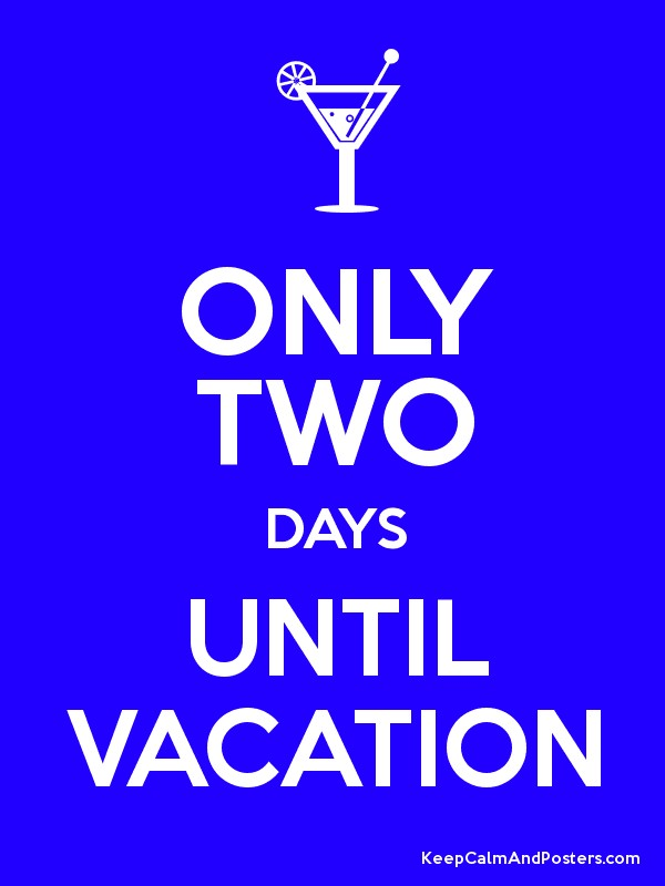 Only Two Days Until Vacation Poster