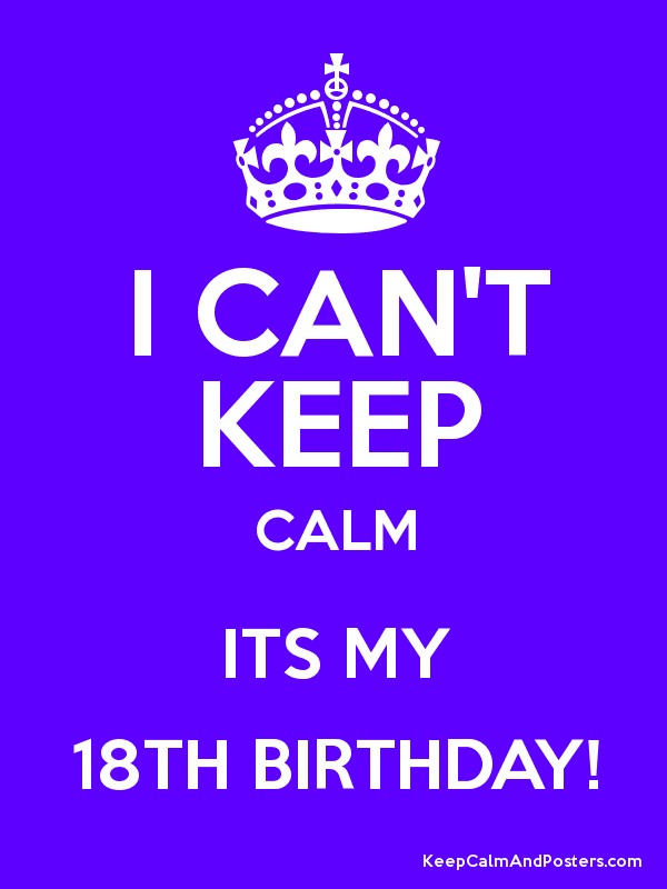a reflection of the day of my manhood my 18th birthday