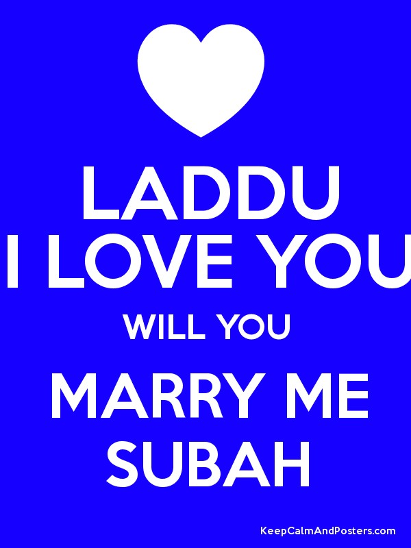 laddu i love you will you marry me subah keep calm and posters