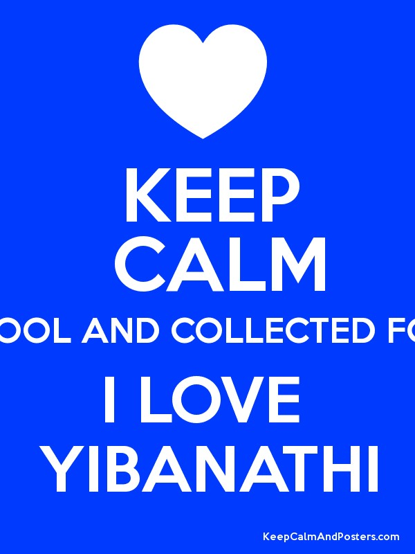 keep calm cool and collected for i love yibanathi poster