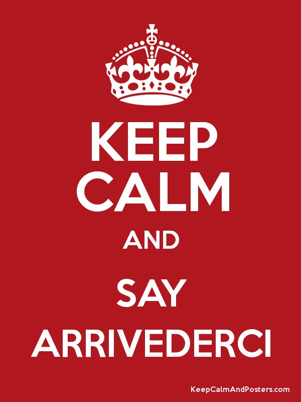 Buy Here Pay Here Orlando >> KEEP CALM AND SAY ARRIVEDERCI Poster