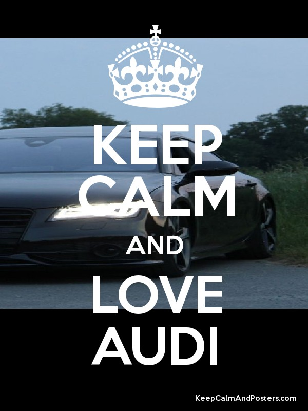 Keep Calm And Love Audi >> KEEP CALM AND LOVE AUDI Poster