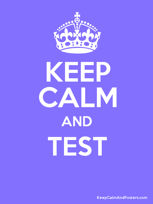 KEEP CALM AND TEST  Poster